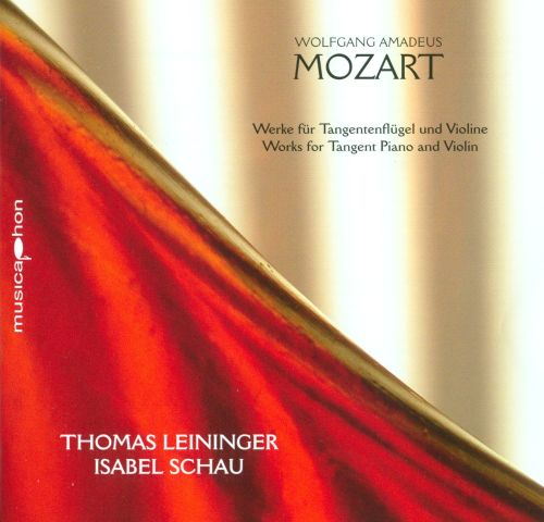 Mozart: Works for Tangent Piano and Violin