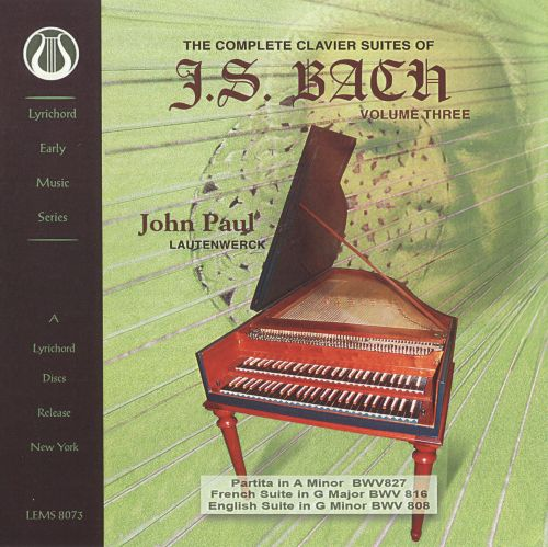The Complete Clavier Suites of J.S. Bach, Vol. 3