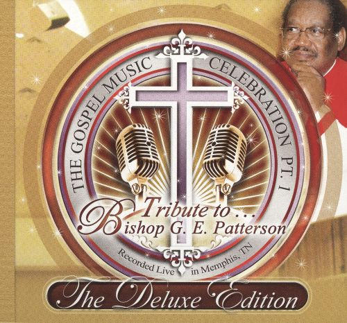 The Gospel Music Celebration Pt. 1 Tribute To Bishop G. E. Patterson