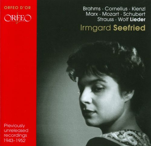 Irmgard Seefried: Previously Unreleased Recordings