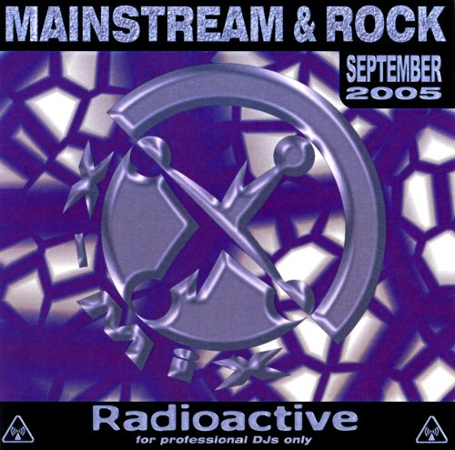 Radioactive: Mainstream & Rock (September 2005)