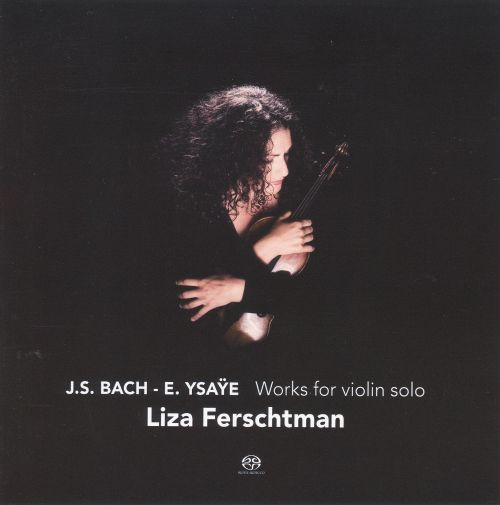 Works for violin solo by J. S. Bach & Ysaÿe