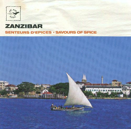 Air Mail Music: Zanzibar - Savours of Spice