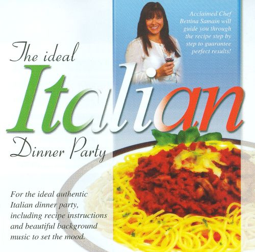 The Ideal Italian Dinner Party