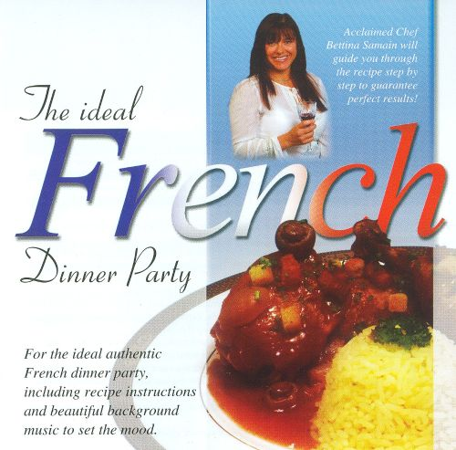 The Ideal French Dinner Party