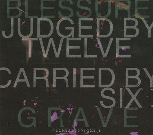 Judged by Twelve Carried by Six