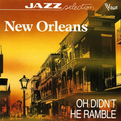 New Orleans: Oh! Didn't He Ramble