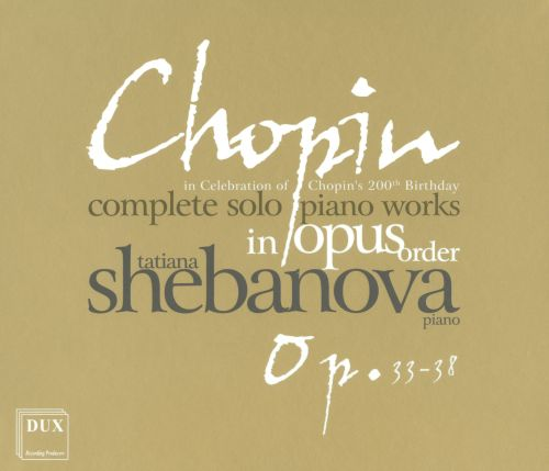 Chopin: Complete Solo Piano Works in Opus Order - Op. 33-38