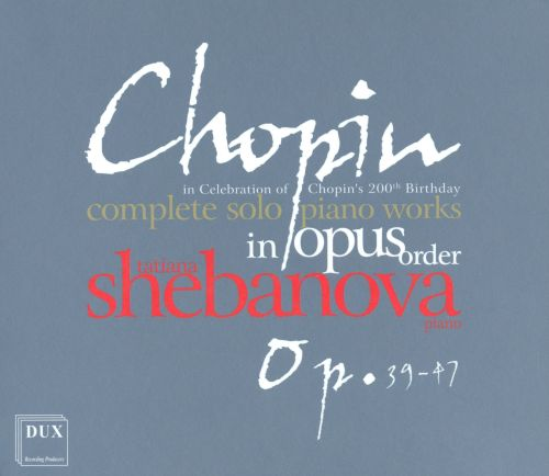 Chopin: Complete Solo Piano Works in Opus Order - Op. 39-47