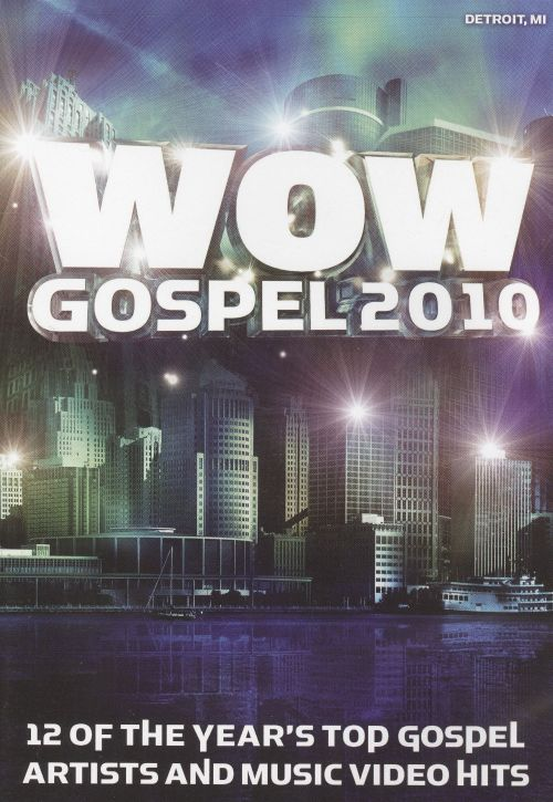 Wow Gospel 2010: 12 Of The Year's Top Gospel Artists And Music Video Hits