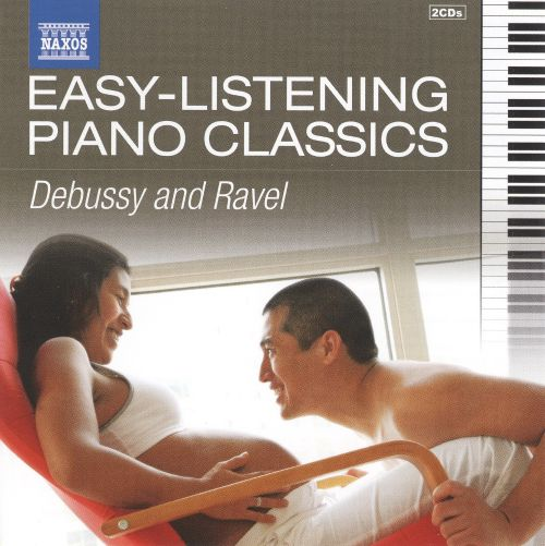 Easy Listening Piano Classics: Debussy & Ravel