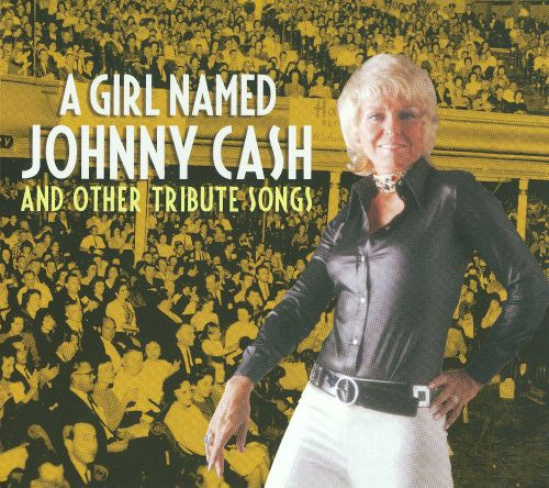 A Girl Named Johnny Cash and Other Tribute Songs