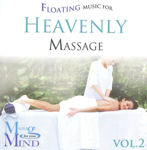 Ethereal Music For Heavenly Massage