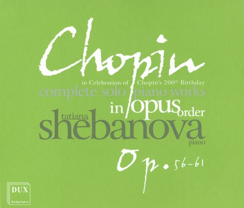 Chopin: Complete Solo Piano Works in Opus Order - Op. 56-61