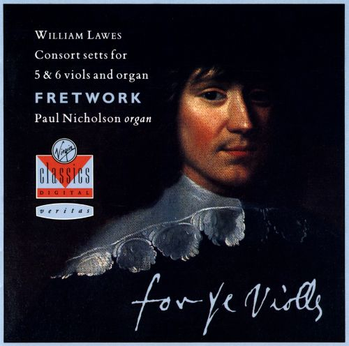 William Lawes: Consort Setts for 5 & 6 viols and organ