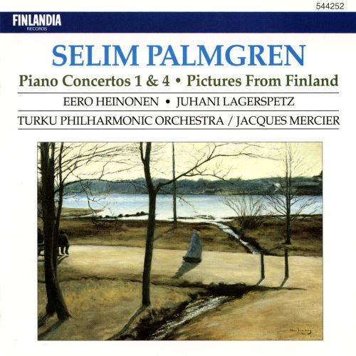 Selim Palmgren: Piano Concertos Nos. 1 & 4; Pictures from Finland