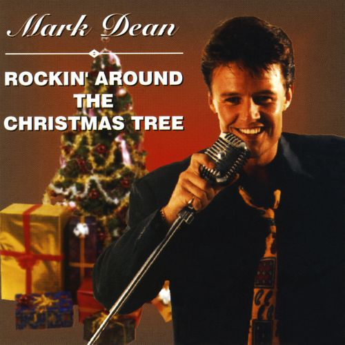 Rockin' Around the Christmas Tree ... - Rockin' Around The Christmas Tree - Mark Dean Songs, Reviews