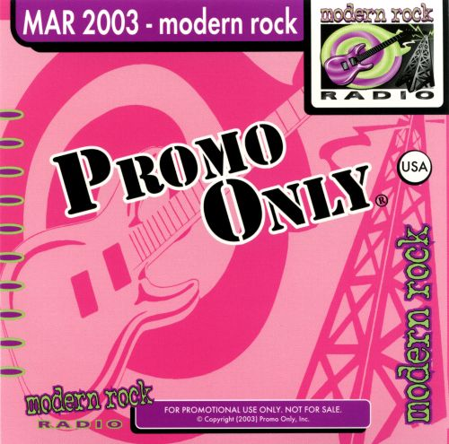 Promo Only: Modern Rock Radio (March 2003)