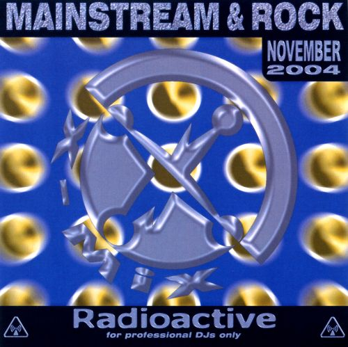 Radioactive: Mainstream & Rock Series (November 2004)