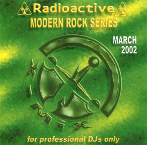 Radioactive: Modern Rock Series (March 2002)
