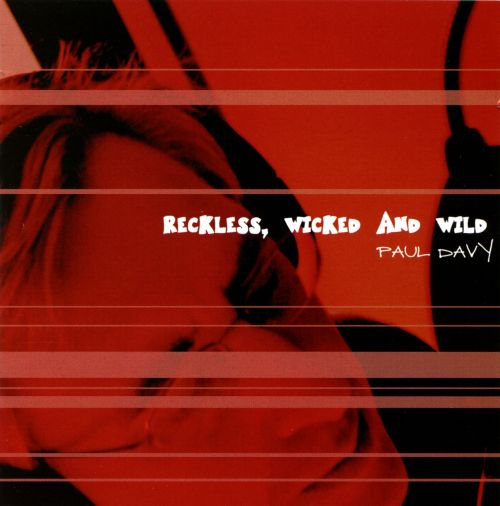 Reckless, Wicked and Wild