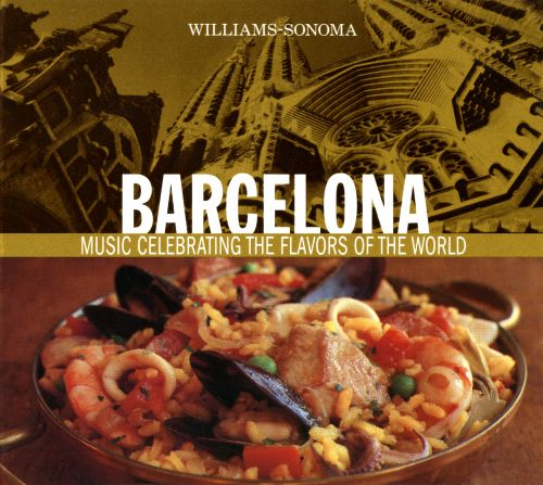 Barcelona: Music Celebrating the Flavors of the World