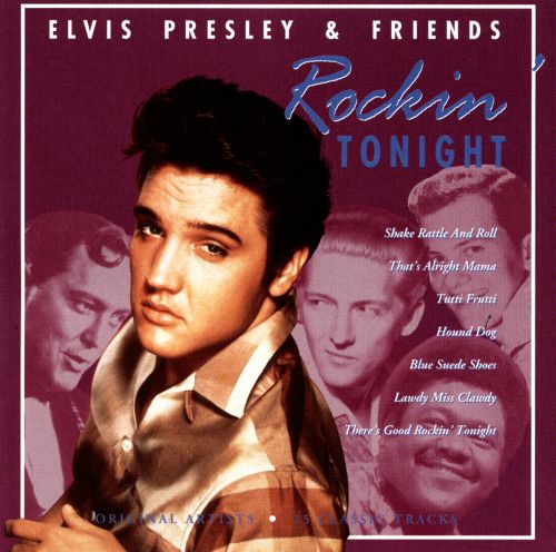 Elvis Presley & Friends Rockin' Tonight