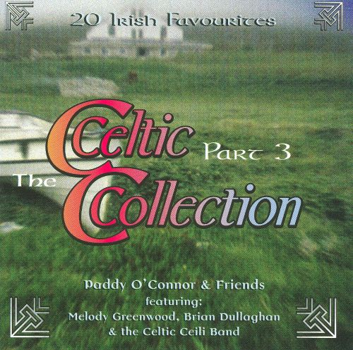 The Celtic Collection, Pt. 3