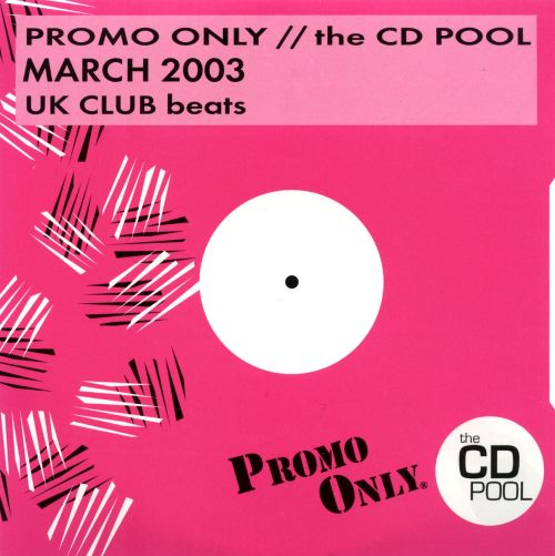Promo Only: UK Club Beats (March 2003)