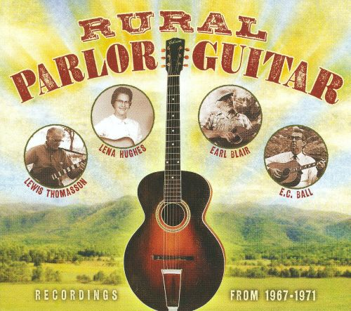 Rural Parlor Guitar: Recording from 1967-1971