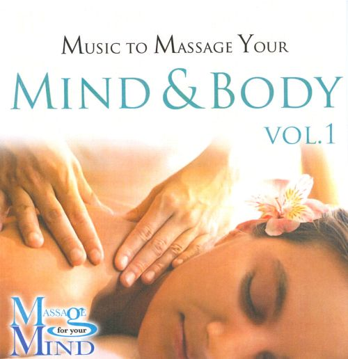 Music To Massage Your Mind & Body, Vol. 1