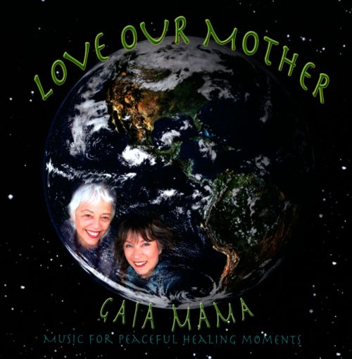 Love Our Mother: Music For Peaceful Healing Moments
