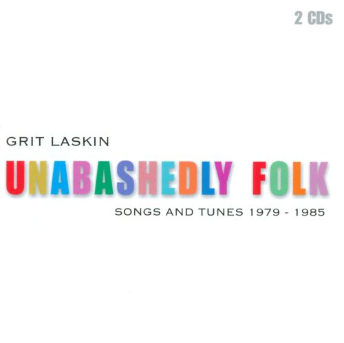 Unabashedly Folk: Songs and Tunes 1979-1985