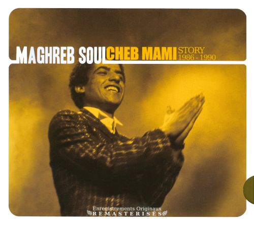 Maghreb Soul: Cheb Mami Story 1986-1990
