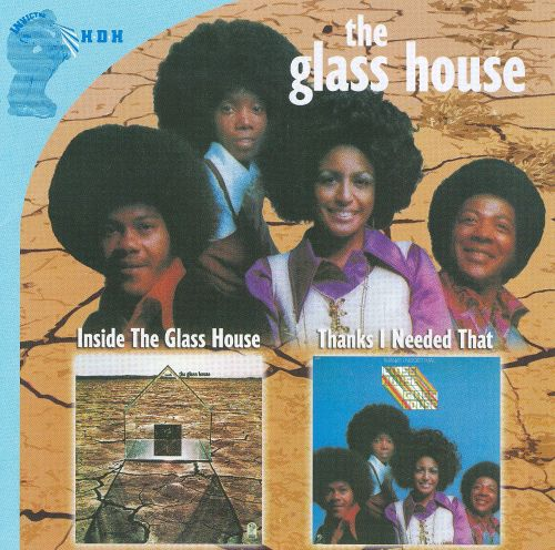 Inside the Glass House/Thanks I Needed That
