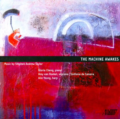 The Machine Awakes: Music by Stephen Andrew Taylor