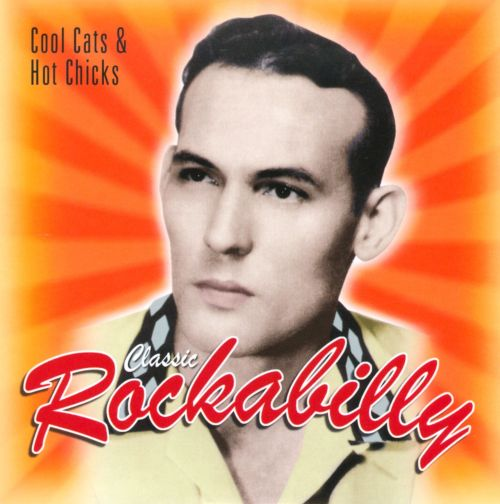 Classic Rockabilly: Cool Cats & Hot Chicks