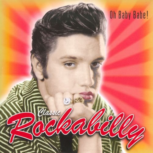 Classic Rockabilly: Oh Baby Babe!