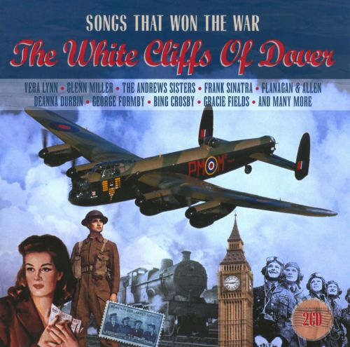 Songs That Won the War: The White Cliffs of Dover