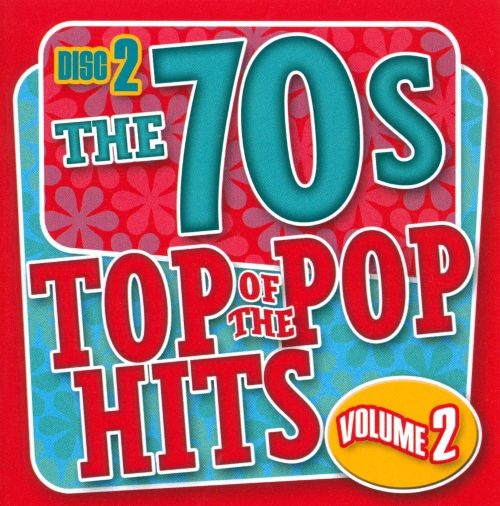 Top Of The Pop Hits: The 70s, Vol. 2: Disc 2