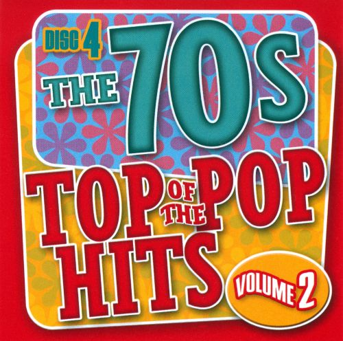 Top of the Pop Hits: The 70s, Vol. 2: Disc 4