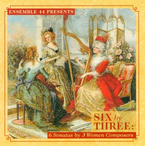Six By Three: 6 Sonatas by 3 Women Composers