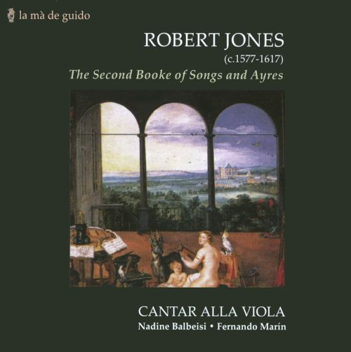 Robert Jones: The Second Booke of Songs and Ayres