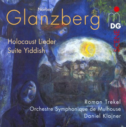 Norbert Glanzberg: Holocaust Lieder; Suite Yiddish
