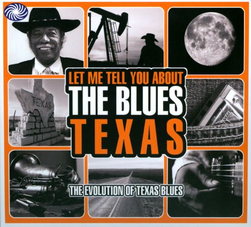 Let Me Tell You About the Blues Texas: The Evolution of Texas Blues