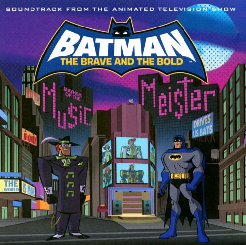 Batman: The Brave & the Bold [Soundtrack from the Animated Television Show]