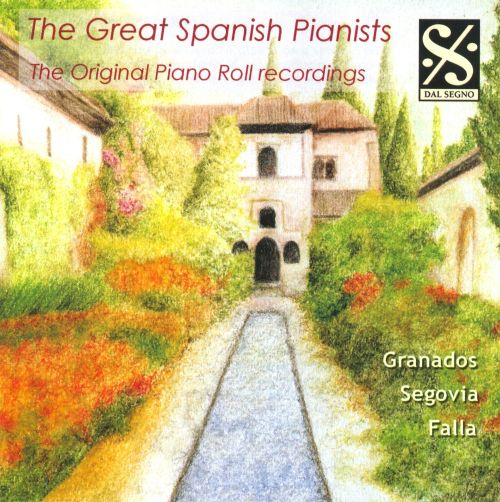 The Great Spanish Pianists: The Original Piano Roll Recordings