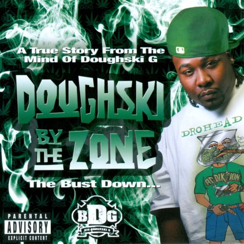 Doughski By The Zone: The Bust Down...