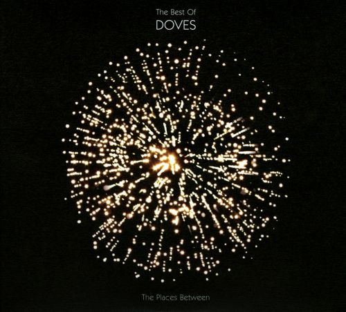 The Best of Doves: The Places Between