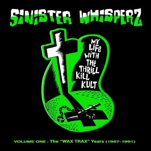 Sinister Whisperz: The Wax Trax! Years (1987-1991)